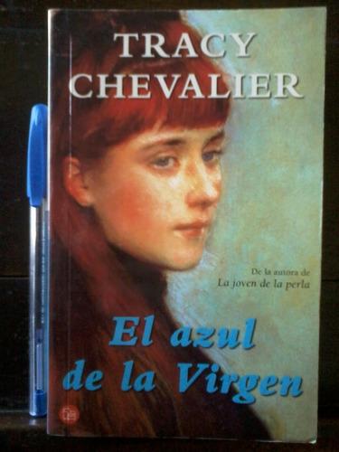 el azul de la virgen - tracy chevalier - excelente estado