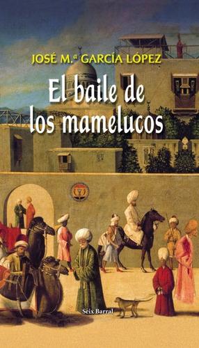 el baile de los mamelucos(libro novela y narrativa)