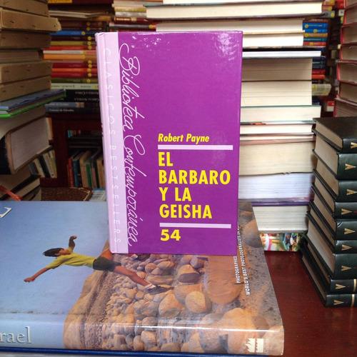 el bárbaro y la geisha. robert payne. ed. luis de caralt.