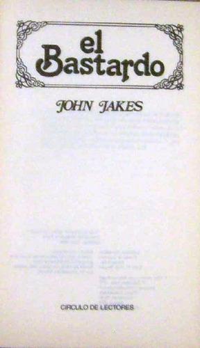 el bastardo - john jakes - novela - círculo de lectores 1980