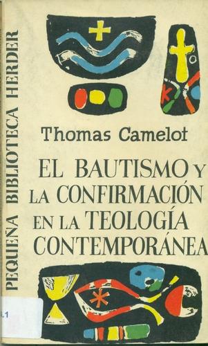 el bautismo y la confirmación en la teología contemporánea