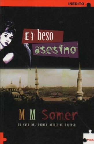 el beso asesino. m. m. somer ( polic )