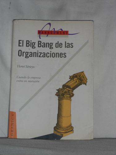 el big bang de las organizaciones. hervé sérieyx.