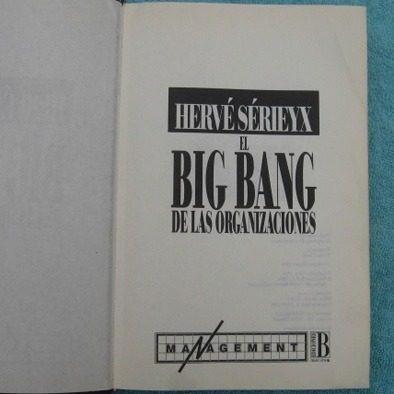 el big bang de las organizacones, hervé sérieyx, edicones b