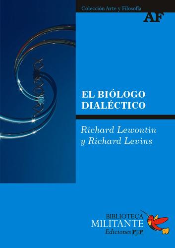el biólogo dialéctico  richard lewontin y richard levins