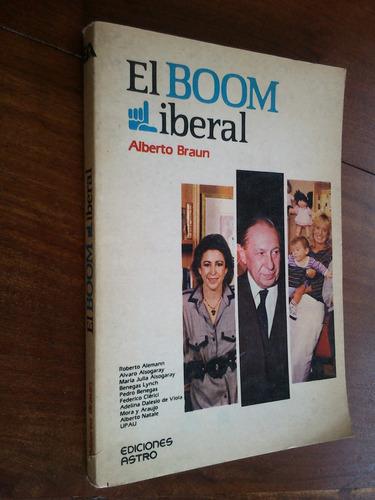 el boom liberal - alberto braun