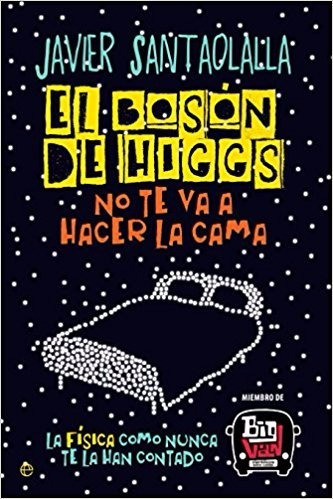 el bosón de higgs. javier santaolalla
