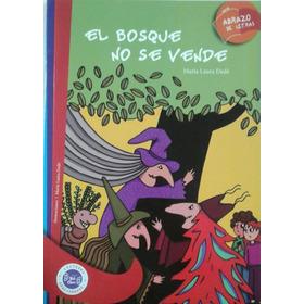 El Bosque No Se Vende - María Laura Dedé - Novela Ilustrada