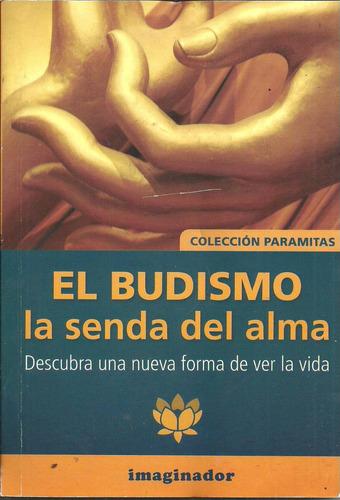 el budismo la senda del alma - colección paramitas