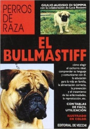 el bullmastiff - perros de raza, giulio di somma, vecchi