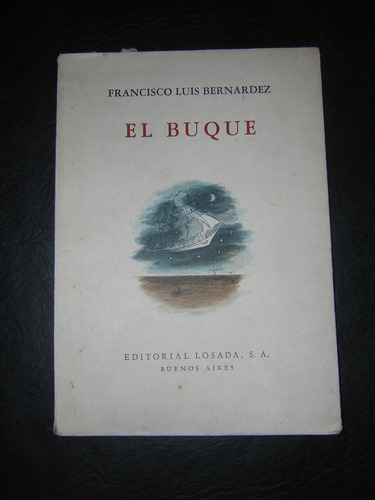 el buque - francisco luis bernardez ; 1950