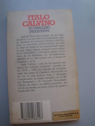 el caballero inexistente - italo calvino - ed. bruguera