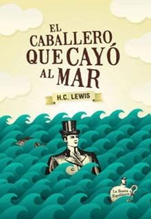 el caballero que cayo al mar, lewis, ed. bestia equilátera