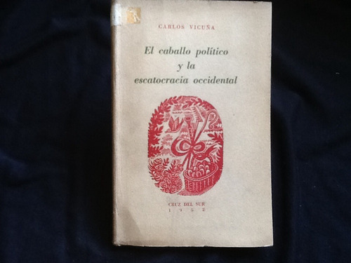 el caballo político escatocracia occidental - carlos vicuña