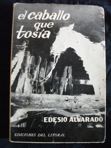 el caballo que tosía / edesio alvarado, 1ª edición 1962