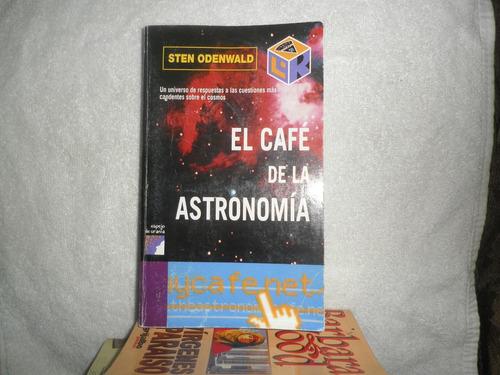 el cafe de la  astronomia  sten odenwald