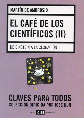el cafe de los cientificos 2 eisntein a la clonación (ci)
