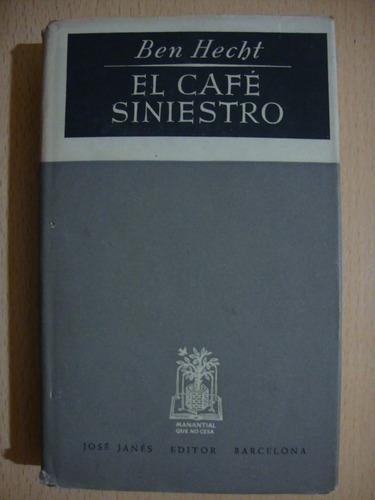 el cafe siniestro - ben hecht
