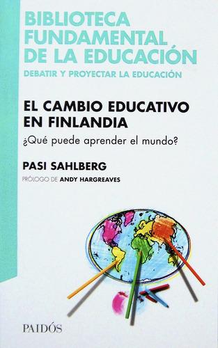 el cambio educativo en finlandia - pasi sahlberg