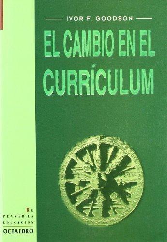 el cambio en el curriculum : ivor goodson