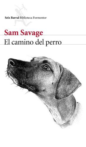 el camino del perro(libro novela y narrativa extranjera)
