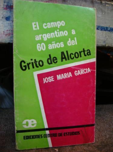 el campo argentino a 60 anos del grito de alcorta. garcia, j