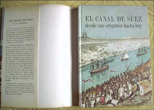 el canal de suez, desde sus origenes hasta hoy _ ilustrado