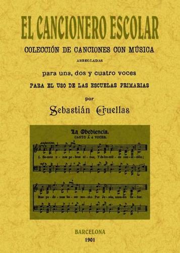 el cancionero escolar : colección de canciones con música(li