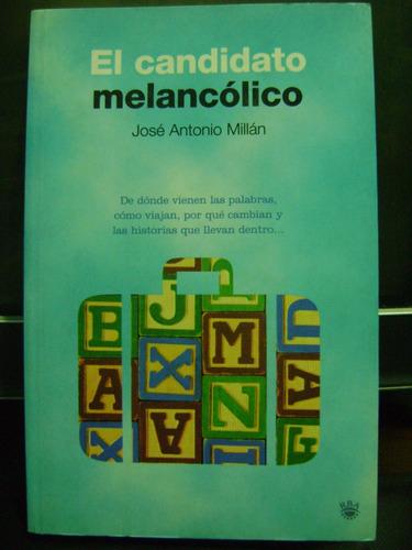 el candidato melancolico (etimologia y lexicologia) j.millan