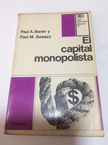 el capital monopolista paul a. baran / paul sweezy