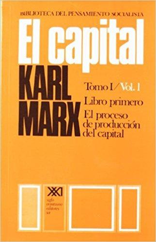 el capital - vol. 1, marx, ed. sxxi