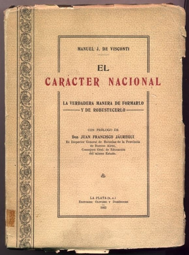 el carácter nacional - manuel de visconti. pról. jáuregui