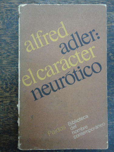 el caracter neurotico * alfred adler * paidos *