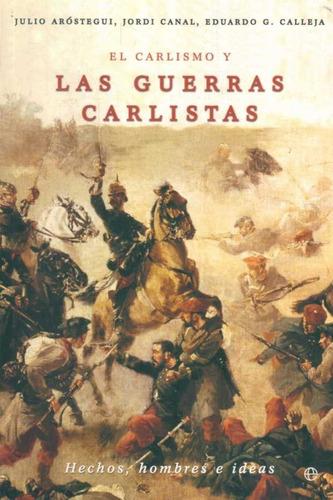 el carlismo y las guerras carlistas. aróstegui/canal/galleja