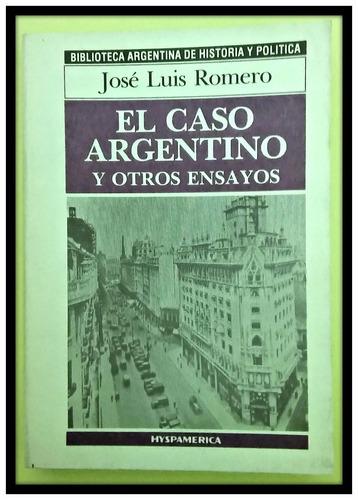 el caso argentino y otros ensayos.  josé luis romero