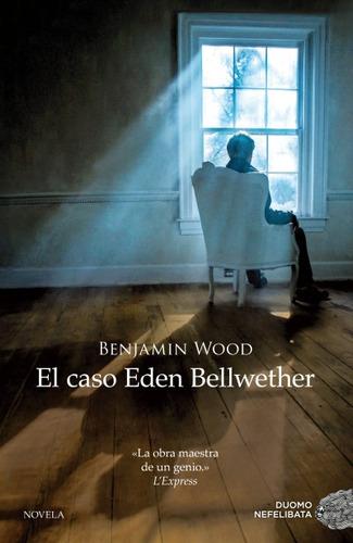 el caso eden bellwether(libro novela y narrativa extranjera)