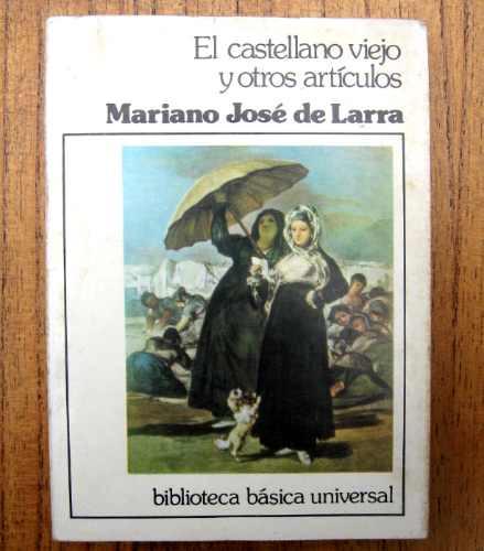 el castellano viejo y otros artículos, larra, ed. ceal