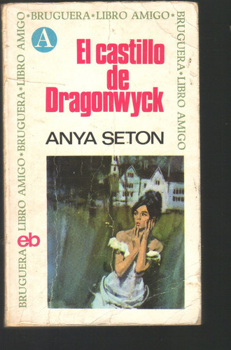 el castillo de dragonwick anya seton 1a edicion