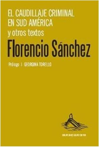 el caudillaje criminal  en sudamerica florencio sanchez