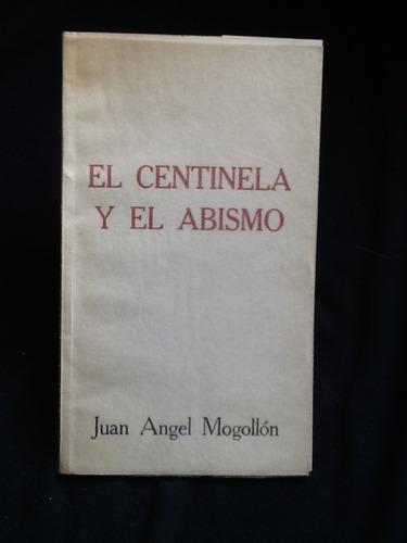 el centinela y el abismo - juan angel mogollón - firmado.