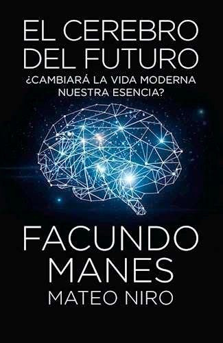 el cerebro del futuro - facundo manes  d1gital