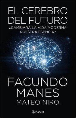 el cerebro del futuro - facundo manes / m. niro - libro