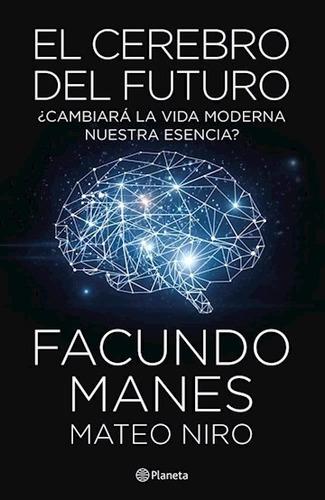 el cerebro del futuro - facundo manes - planeta - nuevo