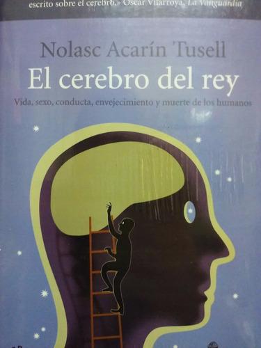 el cerebro del rey - nolasc acarin  - rba - nuevo