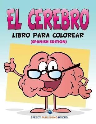 El Cerebro Libro Para Colorear Spanish Edition Speedy