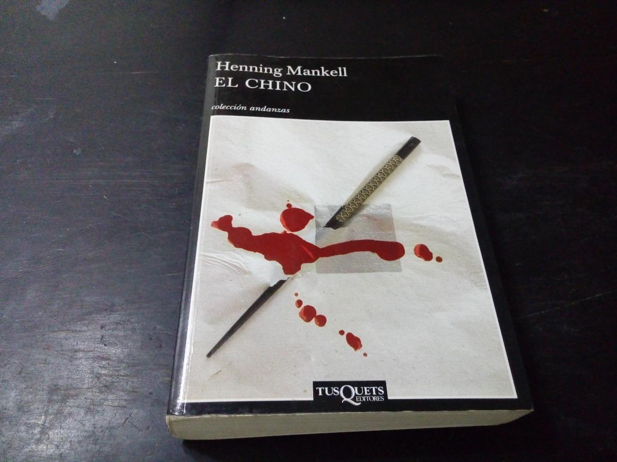 1ab1ad72 El Chino Henning Mankell Tusquets - $ 330,00 en Mercado Libre