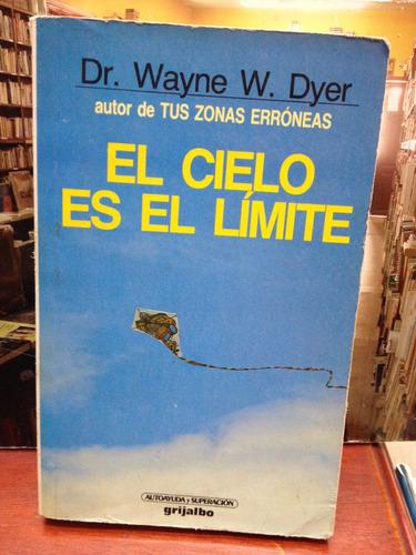 el cielo es el limite - wayne dyer - ed. grijalbo - 1981