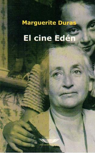 el cine edén - marguerite duras