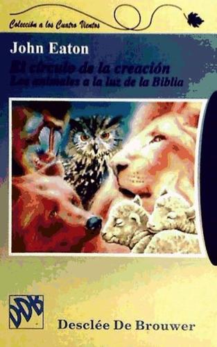 el círculo de la creación : animales a la luz de la biblia(l
