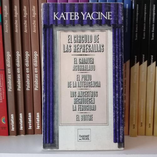 el círculo de las represalias de kateb yacine . teatro